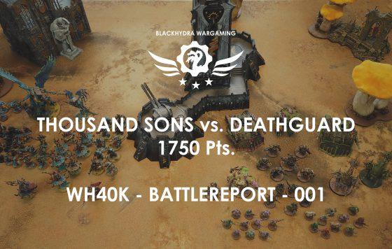 Battlereport -001 Thousand Sons vs. Deathguard 1750 pts [DE/GER]
