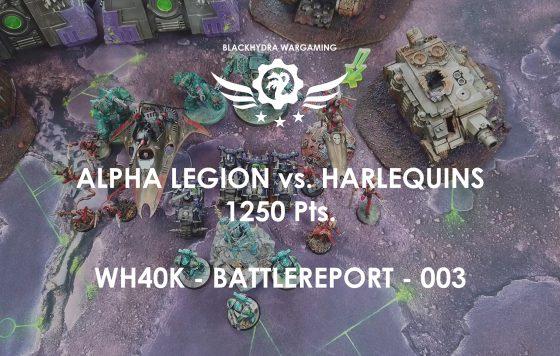 Battlereport -003 Alpha Legion vs. Harlequins 1250 pts [DE/GER]