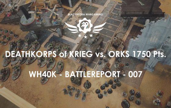 Battlereport -007 Deathkorps of Krieg vs. Orks 1750 pts. [DE/GER]