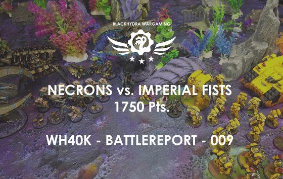 WH40K – Battlereport -009 Necrons vs. Imperial Fists 1.750 pts. [DE/GER]