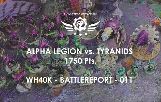 WH40K – Battlereport -011 Alpha Legion vs. Tyraniden 1.750 pts. [DE/GER]
