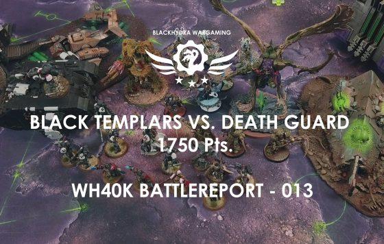 WH40K – Battlereport -013 Black Templars vs. Death Guard 1.750 pts. [DE/GER]