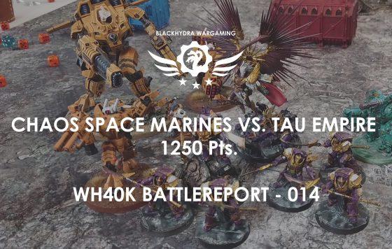 WH40K – Battlereport -014 Chaos Space Marines vs. Tau 1.250 pts. [DE/GER]