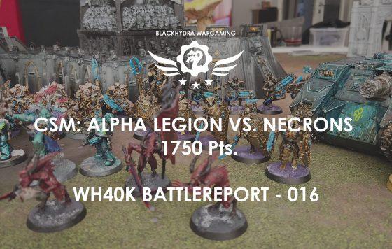WH40K – Battlereport -016 CSM: Alpha Legion vs. Necrons 1.750 pts. [DE/GER]