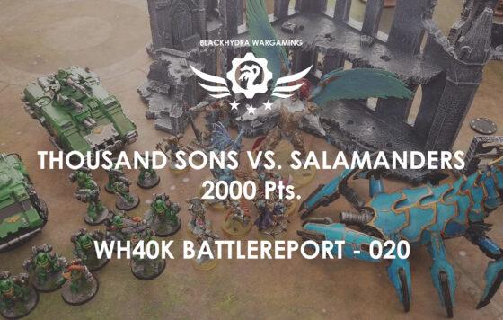 WH40K – Battlereport -020 Thousand Sons vs. Salamanders 2.000 pts. [DE/GER]