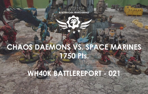 WH40K – Battlereport -021 Chaos Daemons vs. Space Marines 1.750 pts