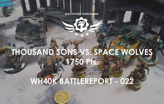 WH40K – Battlereport -022 Thousand Sons vs. Space Wolves 1.750 pts