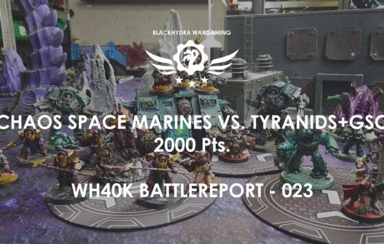 WH40K – Battlereport -023 Chaos Space Marines vs. Tyranids & Genestealer Cult 2.000 pts. [DE/GER]