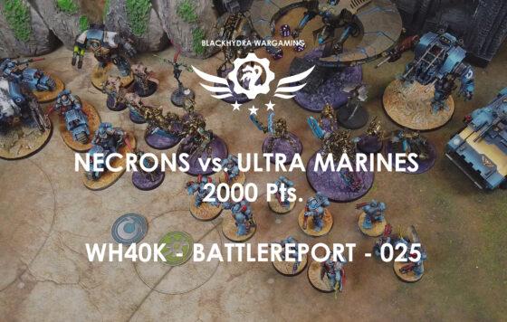 WH40K – Battlereport -025 Necrons vs. Ultra Marines 2.000 pts. [DE/GER]
