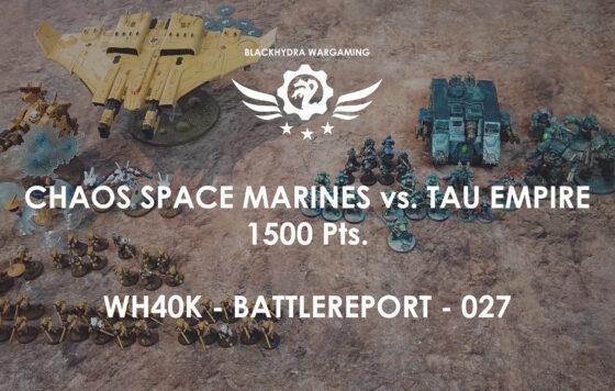 WH40K – Battlereport -027 Chaos Space Marines vs. Tau 1.500 pts. [DE/GER]