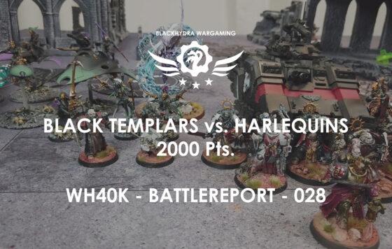 WH40K – Battlereport -028 Black Templars vs. Harlequins 2000 pts. [DE/GER]