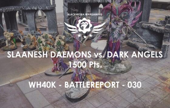WH40K – Battlereport -030 Chaos Daemons vs. Dark Angels 1.500 pts. [DE/GER]