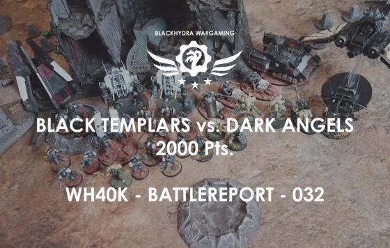 WH40K – Battlereport -032 Black Templars vs. Dark Angels [DE/GER]