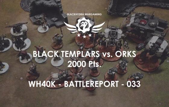 WH40K – Battlereport -033 Black Templars vs. Orks [DE/GER]