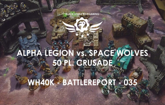 WH40K – Battlereport -035 Alpha Legion vs. Space Wolves [DE/GER]