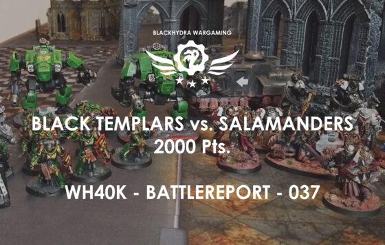 WH40K – Battlereport -037 Black Templars vs. Salamanders [DE/GER]