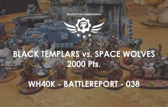WH40K – Battlereport -038 Black Templars vs. Space Wolves [DE/GER]