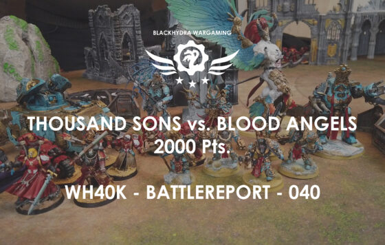 WH40K – Battlereport -040 Thousand Sons vs Blood Angels [DE/GER]