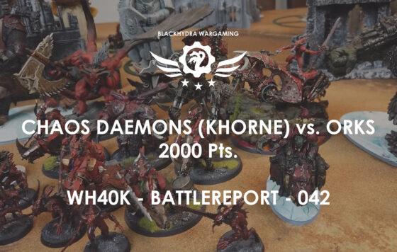 WH40K – Battlereport -042 Chaos Daemons (KHORNE) vs. Orks [DE/GER]