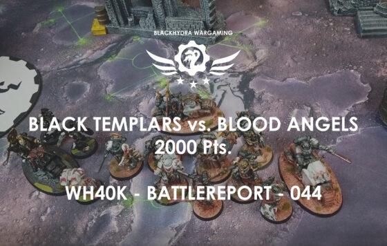 WH40K – Battlereport -044 Black Templars vs. Blood Angels [DE/GER]