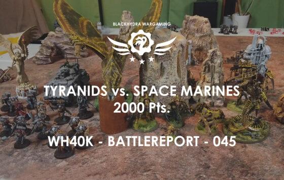WH40K – Battlereport -045 Tyraniden vs. Space Marines [DE/GER]