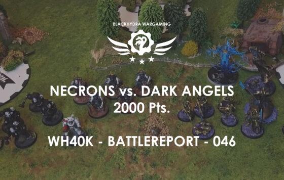 WH40K – Battlereport -046 Necrons vs. Dark Angels [DE/GER]