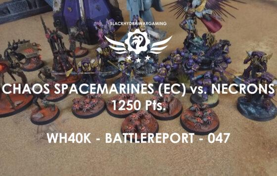 WH40K – Battlereport -047 CSM(Emperors Children) vs. Necrons [DE/GER]
