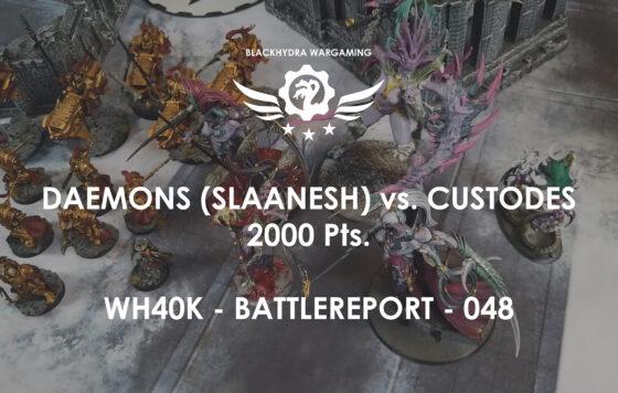 WH40K – Battlereport -048 Chaos Daemons (Slaanesh) vs. Custodes [DE/GER]