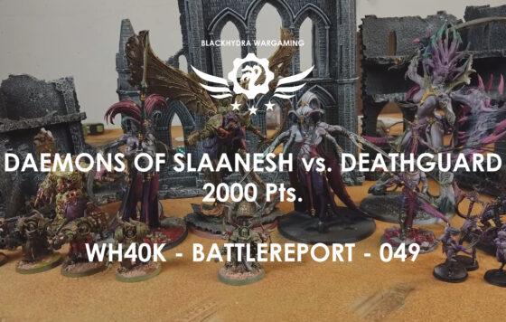 WH40K – Battlereport -049 Chaos Daemons (Slaanesh) vs. Deathguard [DE/GER]