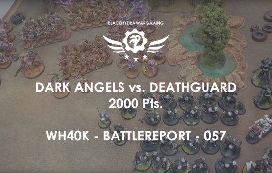 WH40K – Battlereport -057 Dark Angels vs. Deathguard *Terminus Est* [DE/GER]