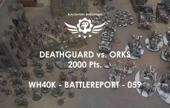 WH40K – Battlereport – 059 Deathguard vs. Orks [DE/GER]