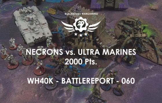 WH40K – Battlereport – 060 Necrons vs. Ultramarines [DE/GER]