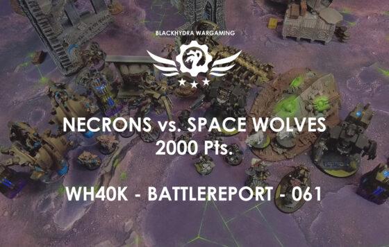WH40K – Battlereport – 061 Necrons vs. Space Wolves [DE/GER]