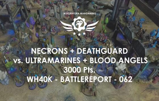 WH40K – Battlereport – 062 2vs2* Deathguard+Necrons vs. Blood Angels+Ultramarines