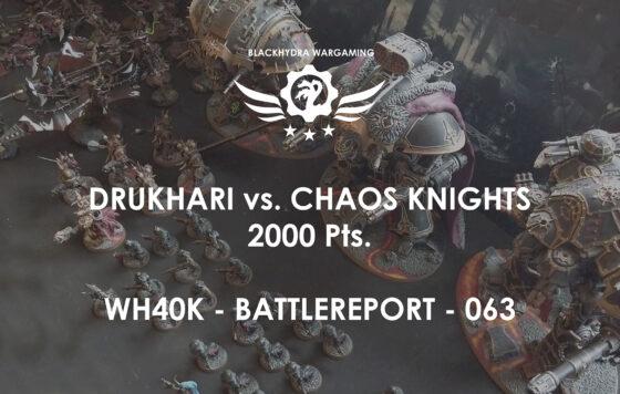 WH40K – Battlereport – 063  Drukhari vs. Chaos Knights