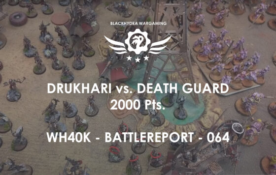 WH40K – Battlereport – 064  Drukhari vs. Death Guard