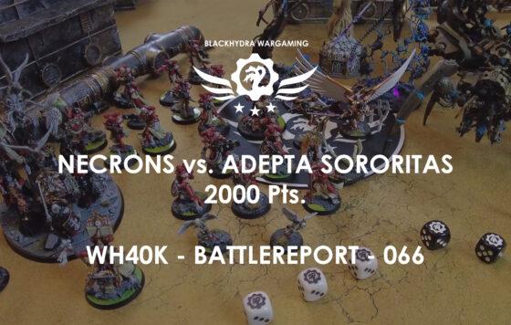 WH40K – Battlereport – 066 Necrons vs. Adepta Sororitas