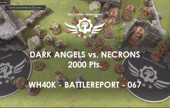 WH40K – Battlereport – 067 Dark Angels vs. Necrons