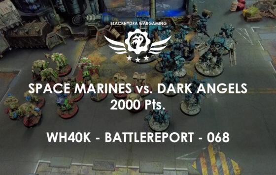 WH40K – Battlereport – 068 Space Marines vs. Dark Angels