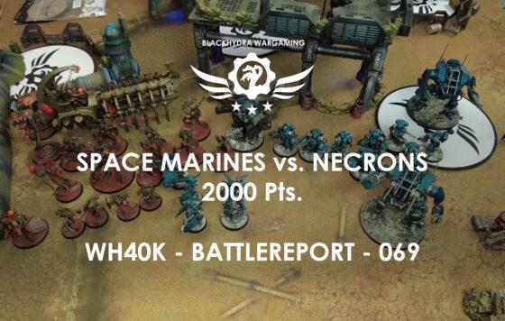 WH40K – Battlereport – 069 Space Marines vs. Necrons