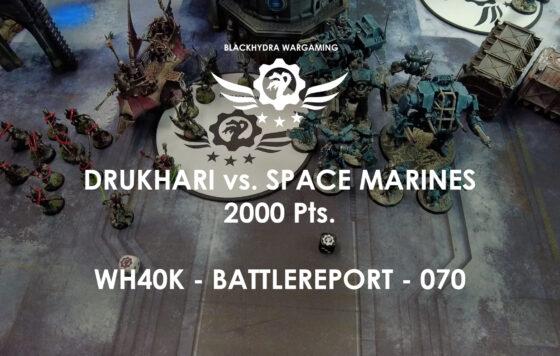 WH40K – Battlereport – 070 Drukhari vs. Space Marines