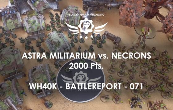 WH40K – Battlereport – 071 Astra Militarium vs. Necrons