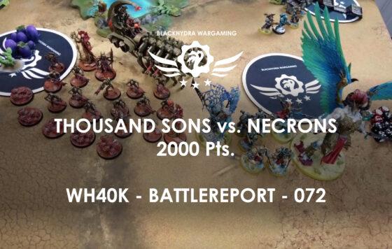 WH40K – Battlereport – 072 Thousand Sons vs. Necrons