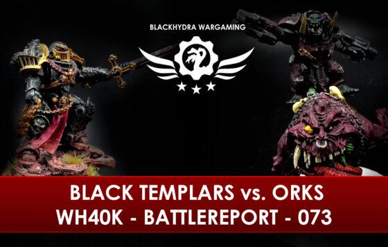 WH40K – Battlereport – 073 Black Templars vs. *New*Orks