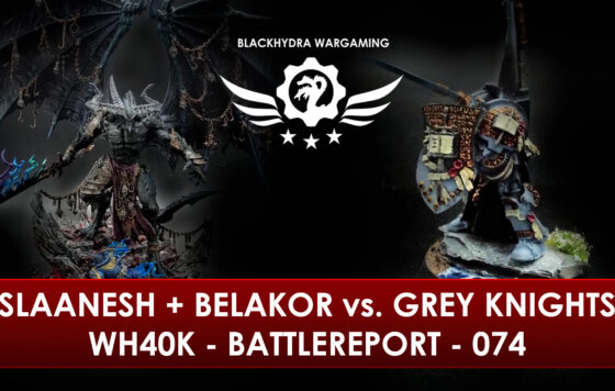 WH40K – Battlereport – 074 Be'Lakor und Slaanesh F(r)iends vs. Grey Knights