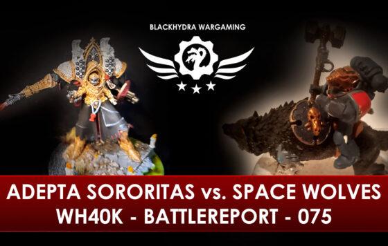 WH40K – Battlereport – 075 Adepta Sororitas vs. Space Wolves