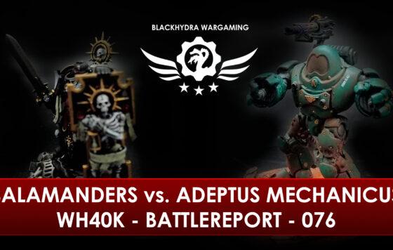 WH40K – Battlereport – 076 Salamanders vs. Adeptus Mechanicus