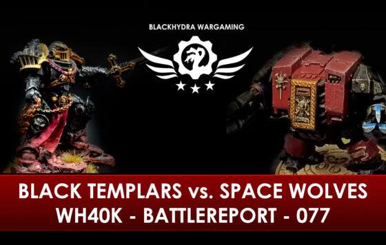 WH40K – Battlereport – 077 Black Templars vs. Space Wolves