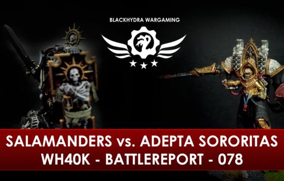 WH40K – Battlereport – 079 Salamanders vs. Adepta Sororitas