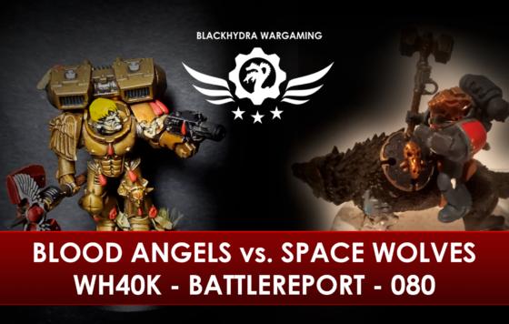 WH40K – Battlereport – 080 Blood Angels vs. Space Wolves